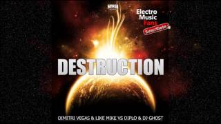 Dimitri Vegas & Like Mike vs Diplo & Ghost - Destruction