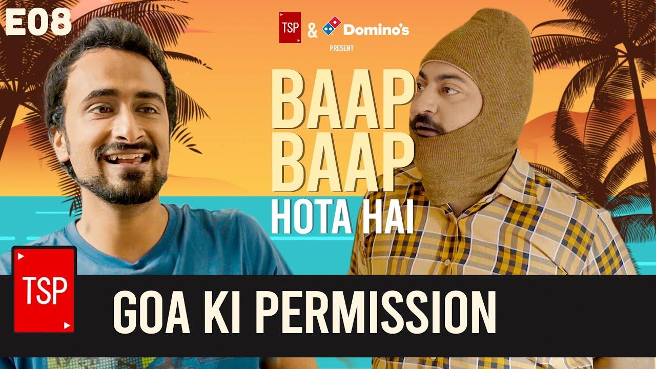 TSP's Baap Baap Hota Hai | Episode 8 - Goa Ki Permission