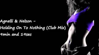 Agnelli & Nelson - Holding On to Nothing (Club Mix)