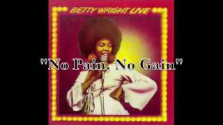 No Pain, No Gain (beat Betty Wright sample)