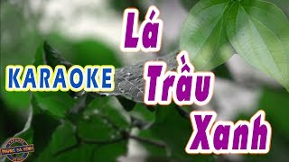 Karaoke | LÁ TRẦU XANH | bài hát được nhiều người yêu thích | beat hay