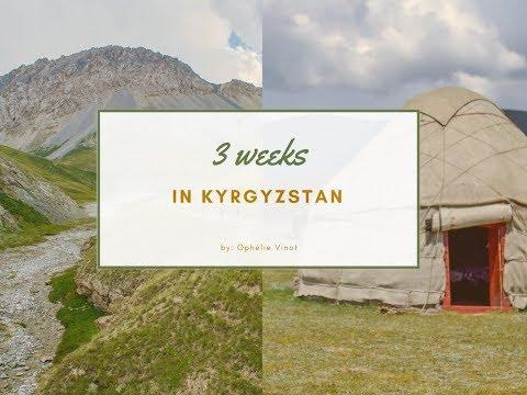3 WEEKS IN KYRGYZSTAN