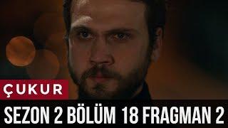 Çukur 2.Sezon 18.Bölüm 2. Fragman