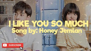 Download Lagu I like you so much // Song by: Honey Jemlan // Musica Star mp3