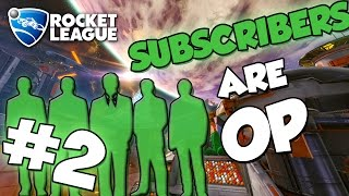 Subscribers are OP #2 | Rocket League Montage