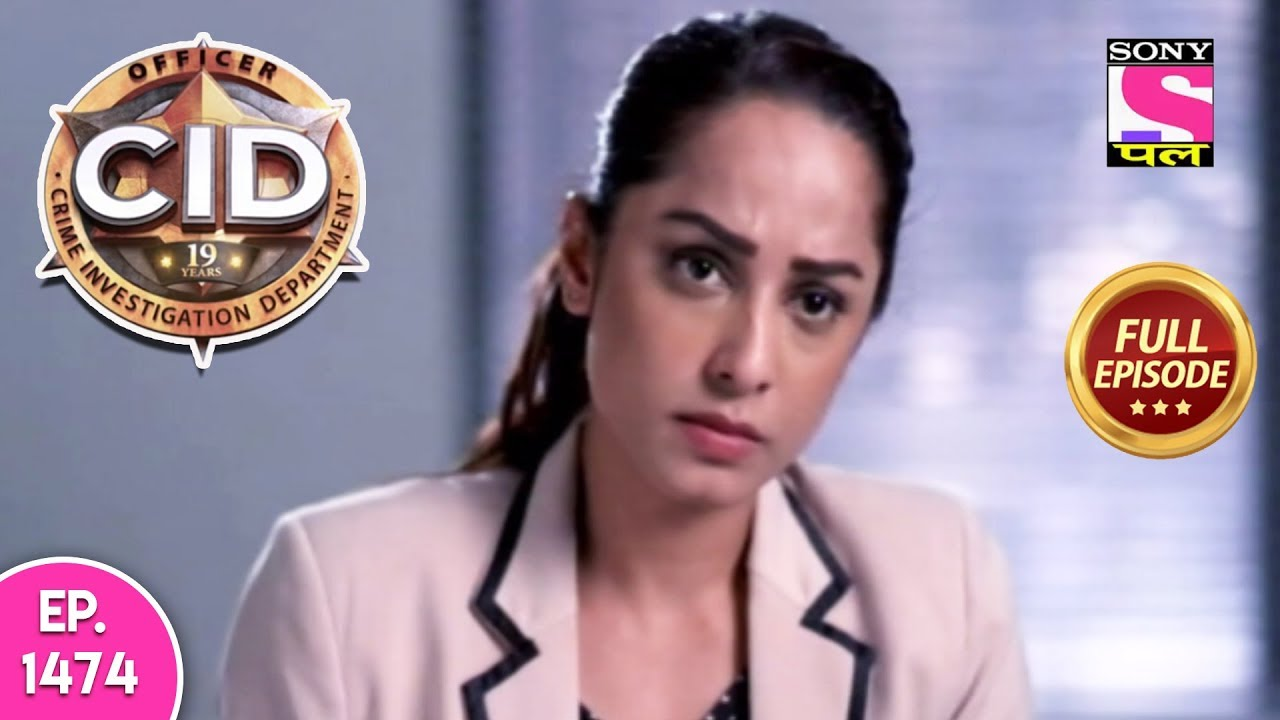Download CID - Full Episode 1474 - 6th May, 2019