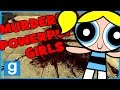 MURDERING POWER PUFF GIRLS