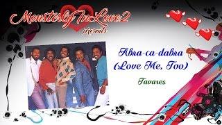 Tavares - Abracadabra (Love Me, Too)