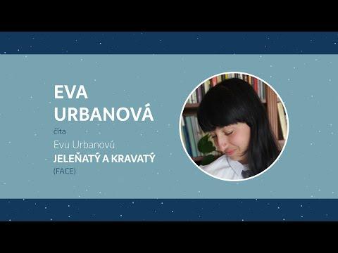 UNL z gauča: EVA URBANOVÁ číta Evu Urbanovú JELEŇATÝ A KRAVATÝ (FACE)