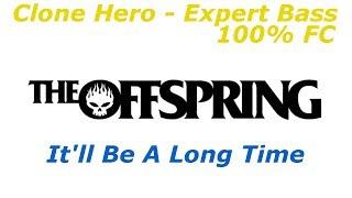 Clone Hero - The Offspring - It'll Be A Long Time - Expert Bass - 100% FC