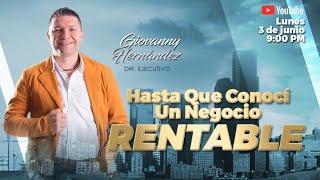HASTA QUE CONOCÍ UN NEGOCIO RENTABLE GIOVANNY HERNANDEZ