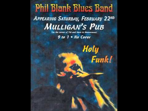 "The Phil Blank Blues Band. ""Chicken Heads"""
