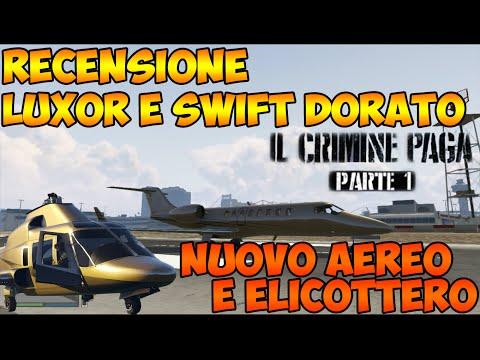 GTA 5 Online : Recensione Luxor e Swift DORATO  : aereo ed elicottero DORATO [IL CRIMINE PAGA 1]