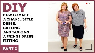 DIY: How to make a Chanel style dress. Cutting and tacking a fringe dress. Fitting.