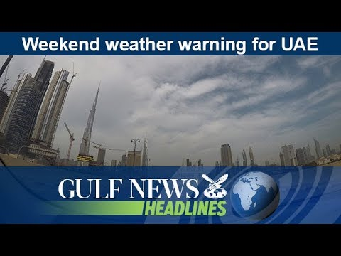 Weekend weather warning for UAE - GN Headlines