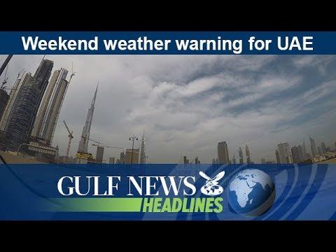 Weekend weather warning for UAE - GN Headlines