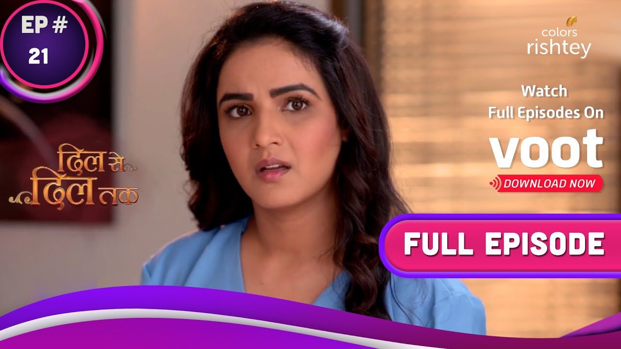 Dil Se Dil Tak | दिल से दिल तक | Ep. 21 | Shorvori Shares Her Concern With Parth