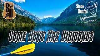 Steve Dunfee - Some Days Are Diamonds (John Denver Cover)