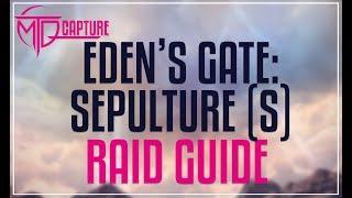 EDEN'S GATE: SEPULTURE (SAVAGE) RAID GUIDE - E4S