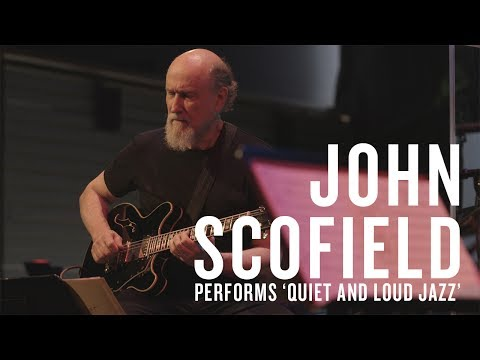 john-scofield-performs-'quiet-and-loud-jazz'
