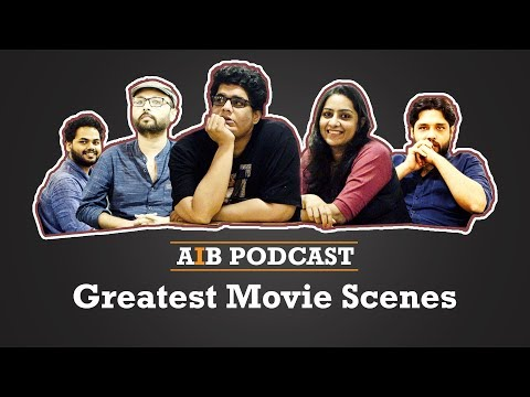 AIB Podcast : Greatest Movie Scenes feat. Satyanshu Singh