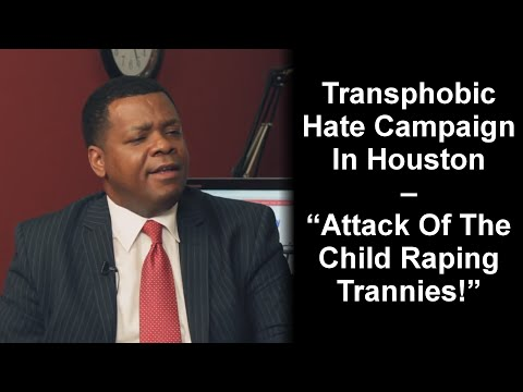 """Transphobic Hate Campaign – """"Attack Of The Child Raping Trannies!"""" (Campaign For Houston Exposed)"""