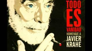 ...Y todo es vanidad - Homenaje a Javier Krahe [disco 1]
