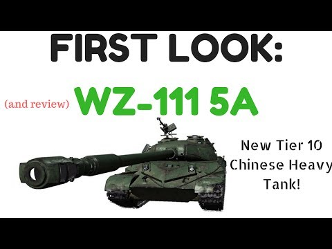 World of Tanks - WZ-111 5A Heavy Tank Review - New Tier X Chinese Heavy!