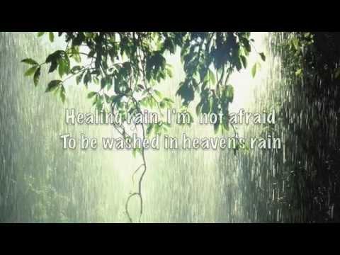 Healing Rain (lyrics)  by Michael W Smith
