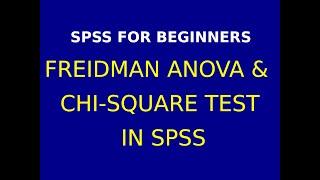 17  Freidman ANOVA & Chi Sqaure Test using SPSS