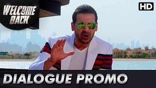 John Abraham shows his rowdy side   Dialogue Promo   Welcome Back