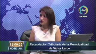 UPAO NOTICIAS RECAUDACIÓN TRIBUTARIA DE LA MUNICIPALIDAD VICTOR LARCO