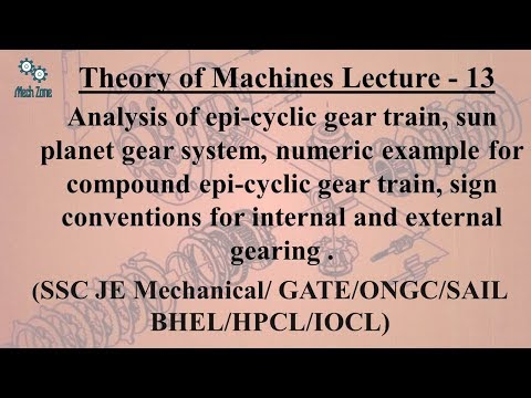 Theory of Machines Lecture 13: Epi-cyclic gear train, Sun, Planet & Gear system, numeric problems.