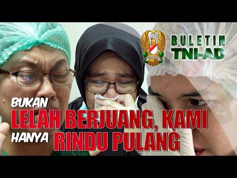 Bukan Lelah Berjuang, Kami Hanya Rindu Pulang | Buletin TNI AD