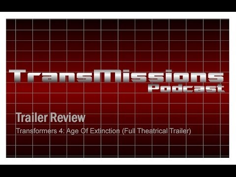 Transformers 4: Age Of Extinction Full Theatrical Trailer Reaction & Discussion