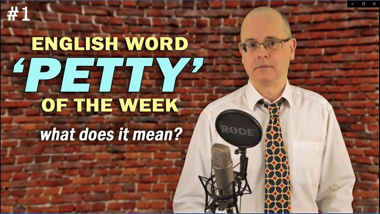 What does PETTY mean? / English Word of the Week / learn new English words / Misterduncan