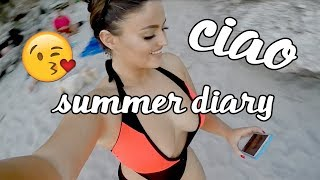 """""""CIAO"""" Summer Diary 👸🏻"""