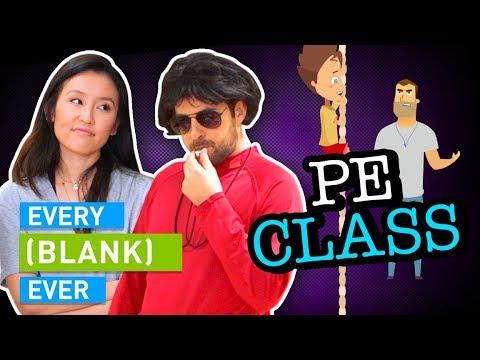 EVERY P.E. CLASS EVER