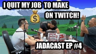 I Quit My Job To Make Money On Twitch! -Jadacast Ep #4