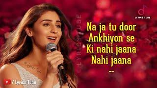 Na Ja Tu Full Song Lyrics - Dhvani Bhanushali ¦ Na ja tu dur akhiyon se, Nahi jaana ¦ Audio ¦ 2020