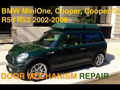 BMW Mini One, Cooper, Cooper S, R50 R53 2002 2006 door mechanism repair.