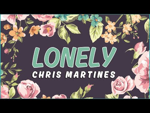 Chris Martines - Lonely (Official Lyric Video)
