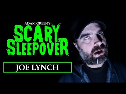 Adam Green's SCARY SLEEPOVER - Episode 2.3: Joe Lynch