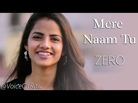 ZERO: Mere Naam Tu Song | Female Cover Version  @VoiceOfRitu | Ritu Agarwal