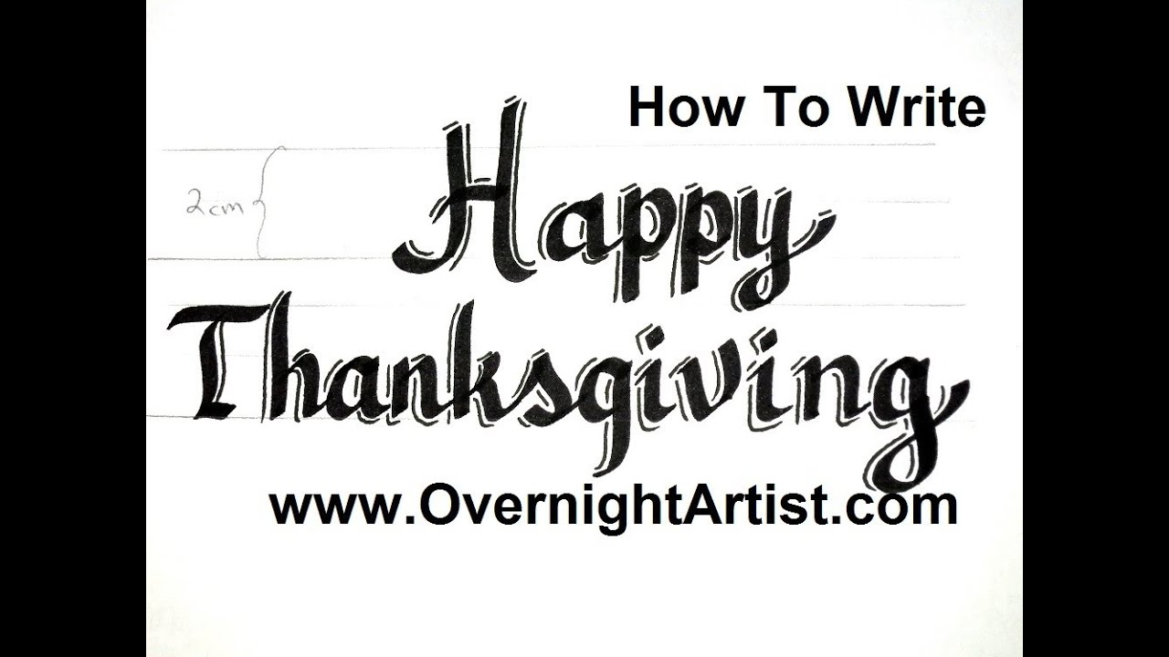 How to write HAPPY THANKSGIVING in Calligraphy Letters