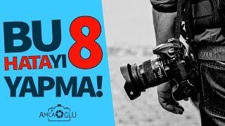 Gambar cover YAPILMAMASI GEREKEN 8 ŞEY (Fotoğraf ve Fotoğrafçılık📸📷👍) | AmcaOğlu