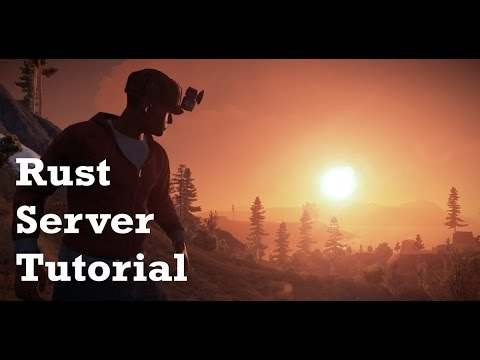 TUTORIAL #4: How To Host A Dedicated Rust Server