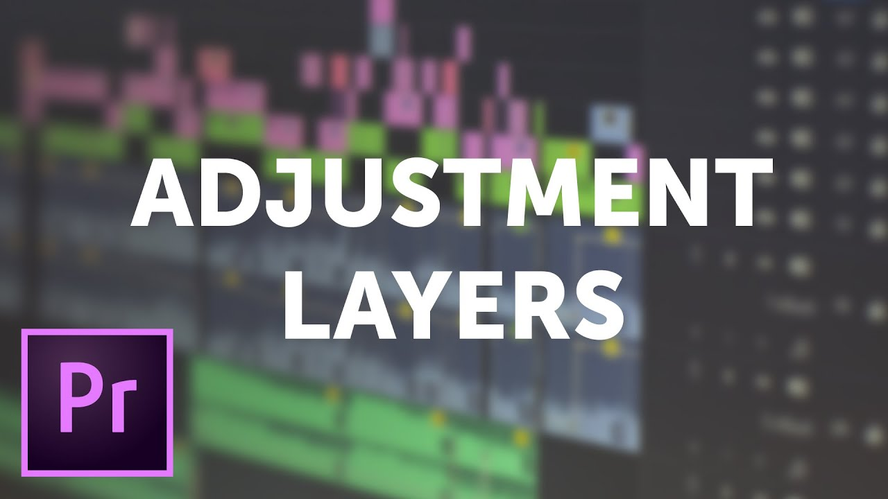 How to Use Adjustment Layers in Premiere Pro