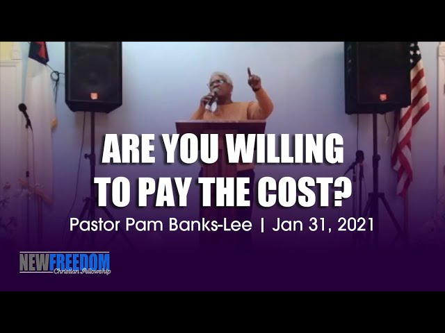 Are You Willing To Pay The Cost?   Pastor Pam Banks-Lee