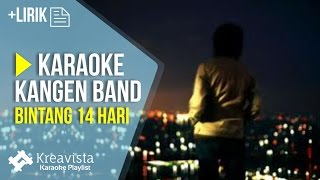 Video Karaoke Kangen Band - Bintang 14 Hari | Karaoke Lagu POP Indonesia Terbaru download MP3, 3GP, MP4, WEBM, AVI, FLV Juli 2018